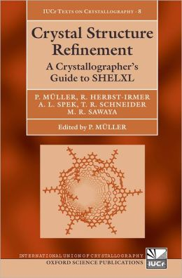 Crystal Structure Refinement: A Crystallographer's Guide to SHELXL