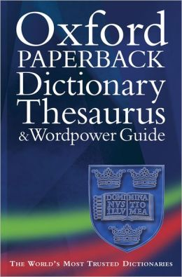 Oxford Paperback Dictionary, Thesaurus and Wordpower Guide