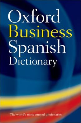 Image of book titled The Oxford Spanish Business Dictionary by Sinda Lopez and Donald Watt