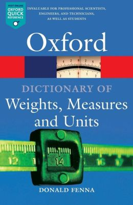 A Dictionary of Weights, Measures, and Units (Oxford Paperback Reference Series)