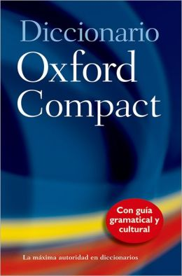 El Diccionario Oxford Compacto: Spanish-English/English-Spanish