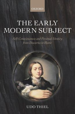 The Early Modern Subject: Self-Consciousness and Personal Identity from Descartes to Hume