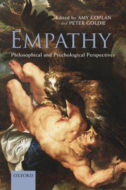 Empathy: Philosophical and Psychological Perspectives