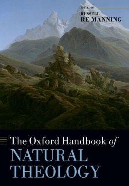 The Oxford Handbook of Natural Theology