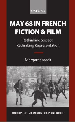 May 68 in French Fiction and Film: Rethinking Society, Rethinking Representation