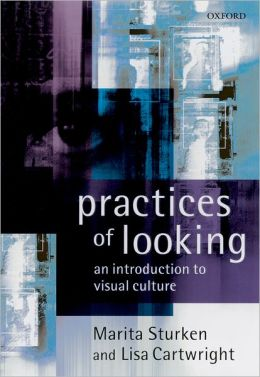 practices of looking marita sturken Practices of looking an introduction to visal culture by marita sturken available in trade paperback on powellscom, also read synopsis and reviews features poetry with the strong rhythms loved by very young children -- accompanied by lively.