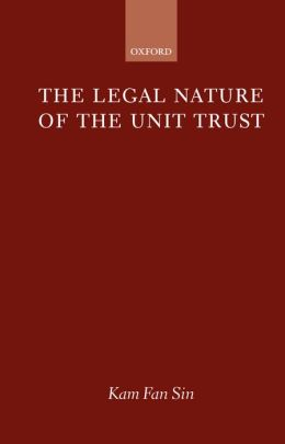 The Legal Nature of the Unit Trust
