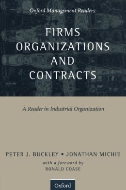 Firms, Organizations and Contracts: A Reader in Industrial Organization