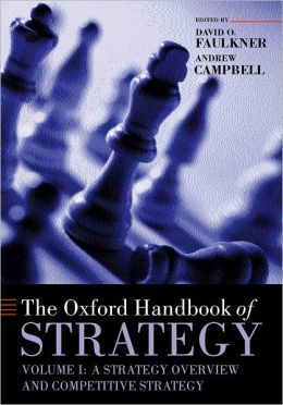 The Oxford Handbook of Strategy: Strategy Overview and Competitive Strategy