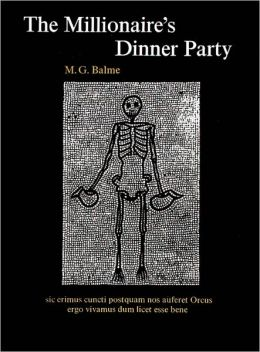 The Millionaire's Dinner Party: An adaptation of the Cena Trimalchionis of Petronius