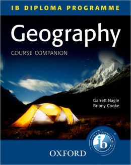 Geography Course Companion: IB Diploma Programme