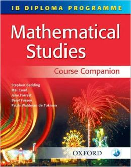 IB Mathematical Studies Course Companion: International Baccalaureate Diploma Programme