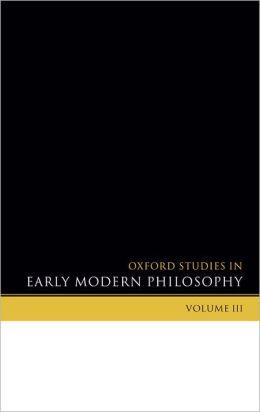 Oxford Studies in Early Modern Philosophy