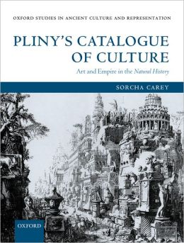 Pliny's Catalogue of Culture: Art and Empire in the Natural History