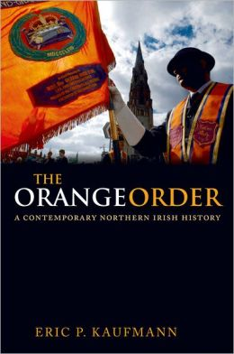 The Orange Order: A Contemporary Northern Irish History