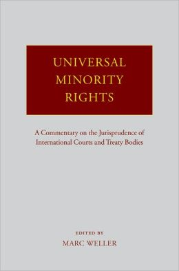 Universal Minority Rights: A Commentary on the Jurisprudence of International Courts and Treaty Bodies