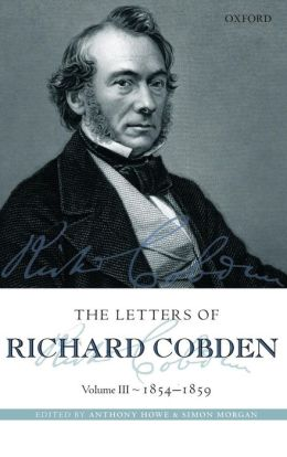 The Letters of Richard Cobden: Volume III: 1854-1859