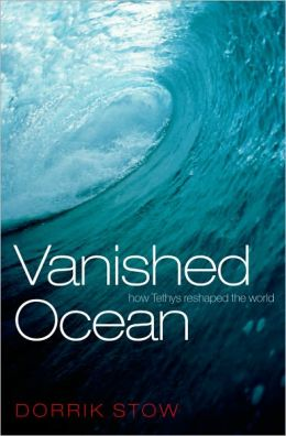 Vanished Ocean: How Tethys Reshaped the World