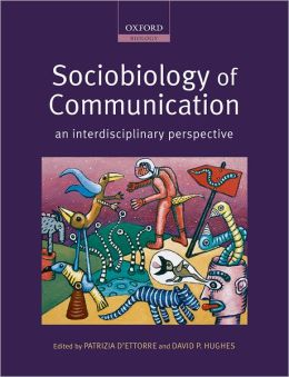 Sociobiology of Communication: an interdisciplinary perspective