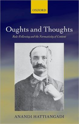 Oughts and Thoughts: Scepticism and the Normativity of Meaning