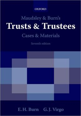Maudsley and Burn's Trusts and Trustees Cases and Materials