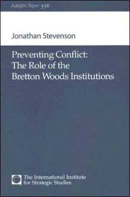 Preventing Conflict: The Role of the Bretton Woods Institutions
