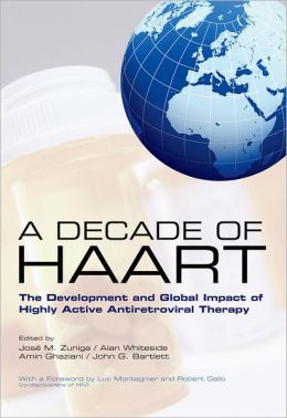 A Decade of HAART: The Development and Global Impact of Highly Active Antiretroviral Therapy