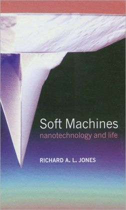 Soft Machines: Nanotechnology and Life