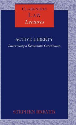 Active Liberty: Interpreting a Democratic Constitution