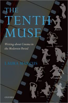 The Tenth Muse: Writing about Cinema in the Modernist Period
