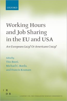 Working Hours and Job Sharing in the EU and USA: Are Europeans Lazy? Or Americans Crazy?