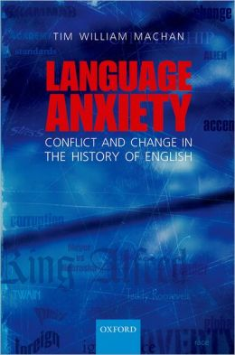 Language Anxiety: Conflict and Change in the History of English