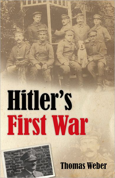 Ebook downloads for mobile phones Hitler's First War: Adolf Hitler, the Men of the List Regiment, and the First World War by Thomas Weber