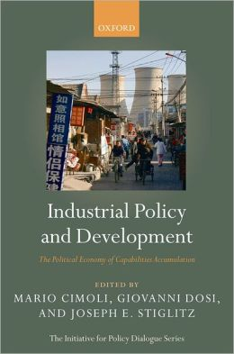 Industrial Policy and Development: The Political Economy of Capabilities Accumulation