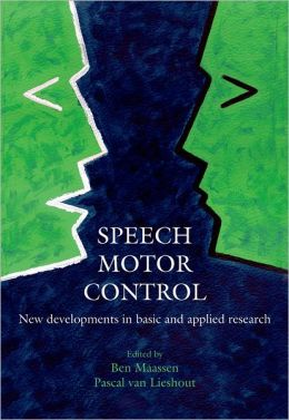 Speech Motor Control: New developments in basic and applied research