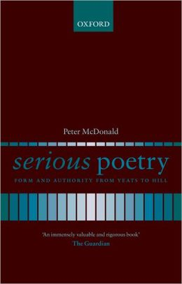 Serious Poetry: Form and Authority from Yeats to Hill