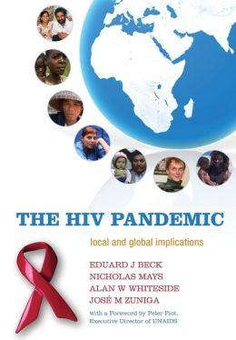 The HIV Pandemic: Local and Global Implications