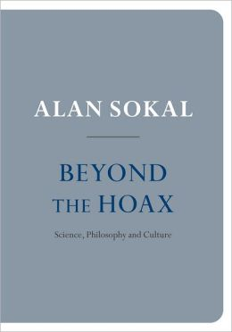 Beyond the Hoax: Science, Philosophy and Culture