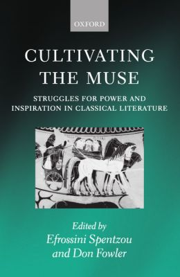 Cultivating the Muse: Struggles for Power and Inspiration in Classical Literature
