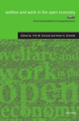 Welfare and Work in the Open Economy: Volume I: From Vulnerability to Competitiveness
