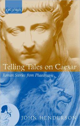 Telling Tales on Caesar: Roman Stories from Phaedrus