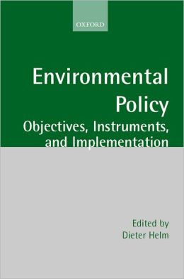 Environmental Policy: Objectives, Instruments, and Implementation