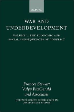 War and Underdevelopment: The Economic and Social Consequences of Conflict