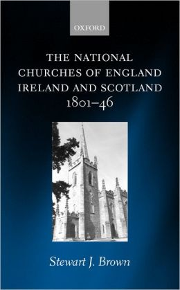 The National Churches of England, Ireland, and Scotland 1801-46
