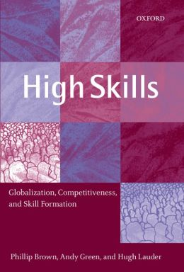 High Skills: Globalization, Competitiveness, and Skill Formation