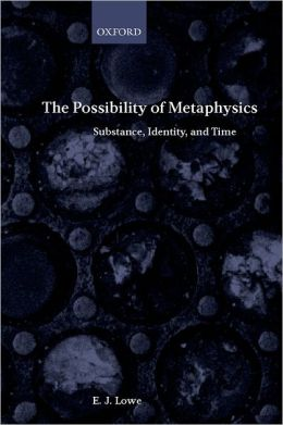 The Possibility of Metaphysics: Substance, Identity, and Time