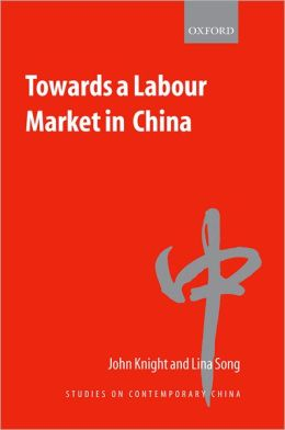 Towards a Labour Market in China (Studies on Contemporary China Series)
