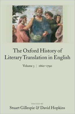 The Oxford History of Literary Translation in English: Volume 3: 1660-1790