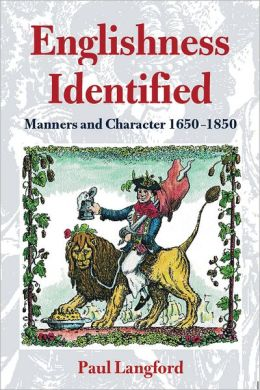 Englishness Identified: Manners and Character, 1650-1850