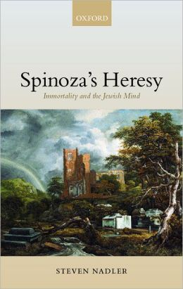 Spinoza's Heresy: Immortality and the Jewish Mind
